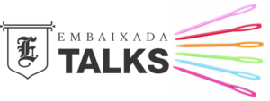 Embaixada TALKS – 08/OUT/19